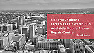 Make your phone screen repair worth it in Adelaide Mobile Phone Repair Centre