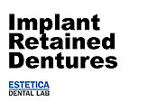 Implant Retained Dentures | Implant Retained Dentures Cost - Estetica Dental Lab, London, UK