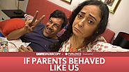 FilterCopy | If Parents Behaved Like Us | Ft. Rajat Kapoor and Sheeba Chaddha