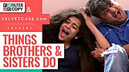 FilterCopy | Things Brothers & Sisters Do | Ft. Mithila Palkar, Veer Rajwant Singh