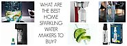 DIY At-Home Thirst Quenchers: The Best Sparkling Water Makers