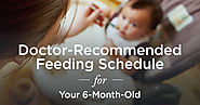Doctor-Recommended Feeding Schedule for Your 6-Month-Old