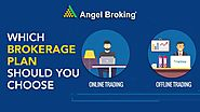 Which Brokerage Plan Should You Choose | Angel Broking
