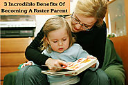 3 Incredible Benefits Of Becoming A Foster Parent