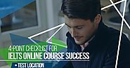 4-Point Checklist for IELTS Online Course Success