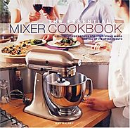 Mixer Bible Book Cooking Book with Recipes for Making the Most of your Mixer