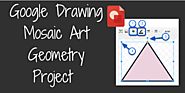 Mosaic Art Geometry Project with Google Drawing | Teaching Forward