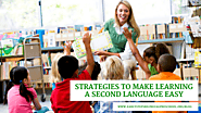 Strategies to Make Learning a Second Language Easy