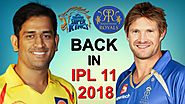 Chennai Super Kings and Rajasthan Royals will be back in IPL 2018. - ipl-fixtures.com