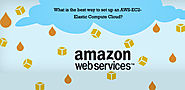 What is the best way to set up an AWS-EC2- Elastic Compute Cloud? - CloudEgg Managed Services | Server Management Ser...