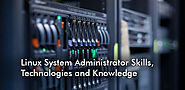 What skills a Linux System Administrator needs to have?