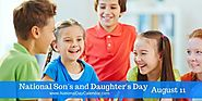 NATIONAL SON'S AND DAUGHTER'S DAY – August 11