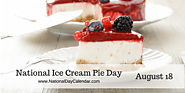 NATIONAL ICE CREAM PIE DAY – August 18