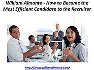 William Almonte - How to Become the Most Efficient Candidate to the R…