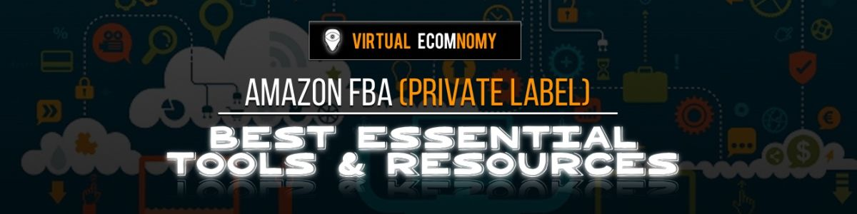 Headline for Best Essential Amazon FBA Private Label Tools & Resources