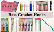 10 Best Crochet Hooks of 2017 - All You Need to Know About Hooks