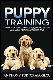 Puppy training: Train your puppy in obedience, potty training and leash training in record time Paperback – March 15,...
