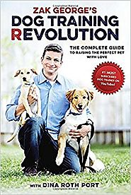 Zak George's Dog Training Revolution: The Complete Guide to Raising the Perfect Pet with Love Paperback – June 7, 2016