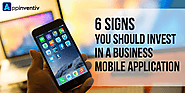 6 Tell Tale Signs Your Business Needs a Mobile App