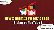 How to Optimize Videos to Rank Higher on YouTube? | Takshilalearning