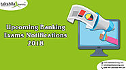 Upcoming Bank Exams Notifications 2018-19 | bank exams 2018 | Banking Jobs 2018