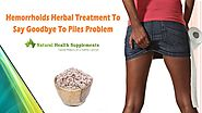 Hemorrhoids Herbal Treatment To Say Goodbye To Piles Problem