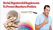 Herbal Digestive Aid Supplements To Prevent Heartburn Problem