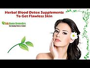 Herbal Blood Detox Supplements To Get Flawless Skin