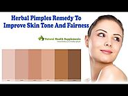 Herbal Pimples Remedy To Improve Skin Tone And Fairness