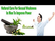 Natural Cure For Sexual Weakness In Men To Improve Power