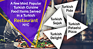 A Few Most Popular Turkish Cuisine Food Items served in a Turkish restaurant NYC