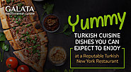 Yummy Turkish Cuisine Dishes You Can Expect To Enjoy at a Reputable Turkish New York Restaurant