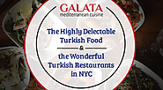 The Highly Delectable Turkish Food and the Wonderful Turkish Restaurants in NYC