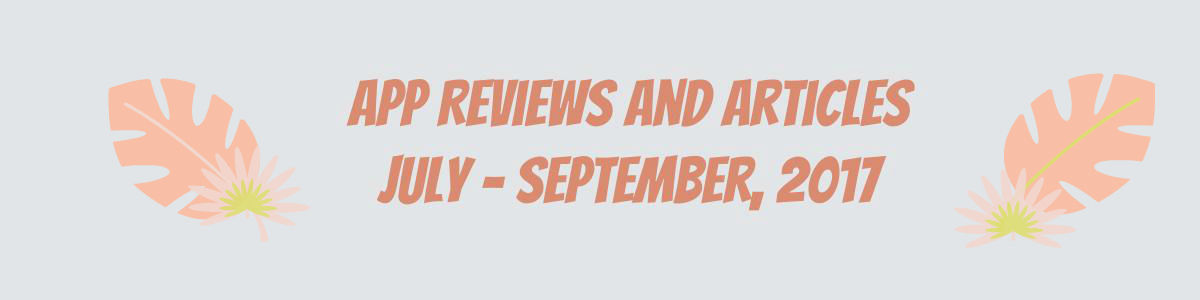Headline for App Reviews and Articles July - September 2017