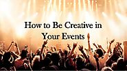 How to Be Ingenious in Your Events