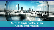 Steps to Buying a Boat at an Online Boat Auction
