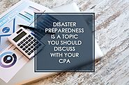 Disaster Preparedness Is a Topic You Should Discuss with Your CPA
