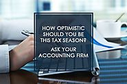 How Optimistic Should You Be This Tax Season? Ask Your Accounting Firm