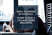 Small Businesses in Nashville: Where to Find a CPA and Other Resources