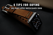 6 Tips for Buying 3rd Party Apple Watch Bands 38mm Every Buyer Must K
