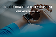 Guide: How to Select Your Best Apple Watch Sport Bands