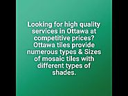 Ottawa Tile Flooring - Ceramic Porcelain Mosaic & More