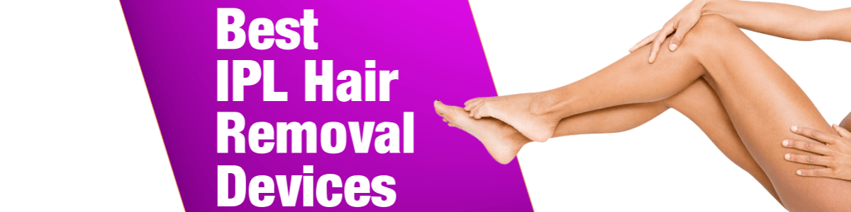 Headline for Best IPL Hair Removal Devices 2017