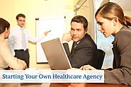 Starting Your Own Healthcare Agency