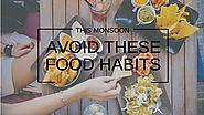 Avoid These Food Habits This Monsoon - PillsBills.com