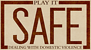 Play It Safe - Dealing with Domestic Violence