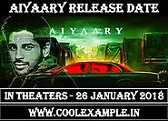 Aiyaary 2018 | Check Release Date, Movie Full Star Cast & Crew ADVT