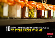 10 things you should know before going to store spices at home | Satvam Nutrifoods Ltd