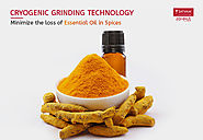 Cryogenic Grinding of Spices Preserves Essential Oils | Satvam Nutrifoods