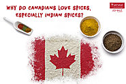 Why do Canadians love spices, especially Indian spices? | Satvam Nutrifoods